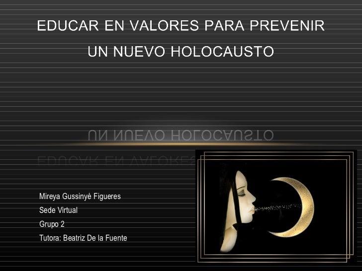 Mireya Gussinyé Figueres Sede Virtual Grupo 2 Tutora: Beatriz De la Fuente