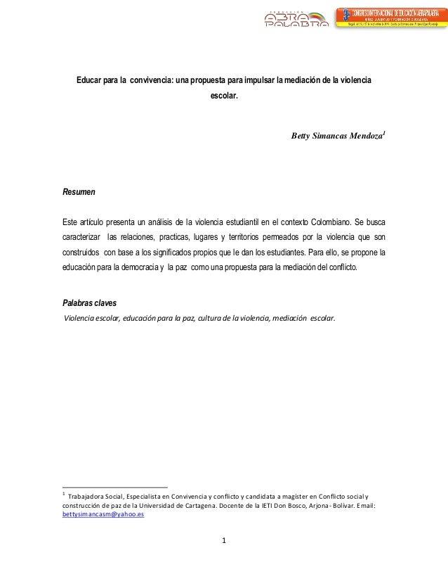 1  Educar para la convivencia: una propuesta para impulsar la mediación de la violencia escolar.  Betty Simancas Mendoza1 ...