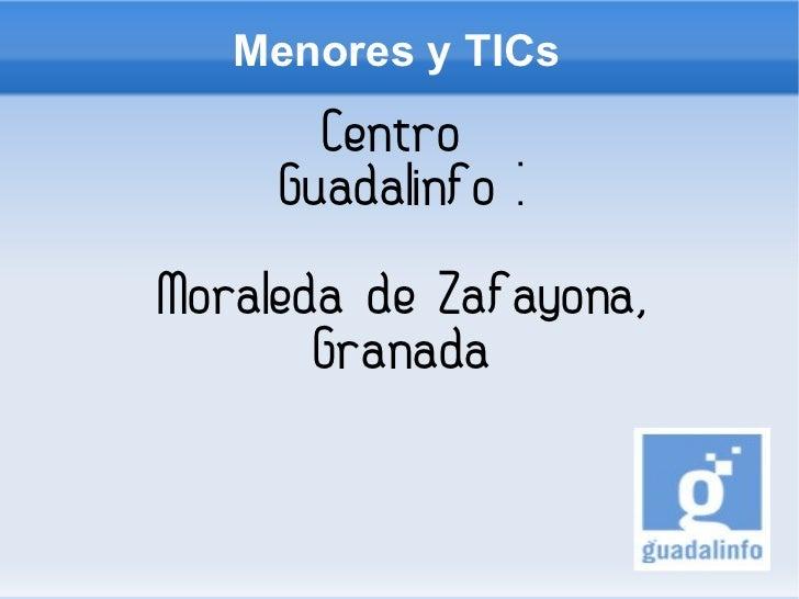 Menores y TICs Centro  Guadalinfo : Moraleda de Zafayona, Granada