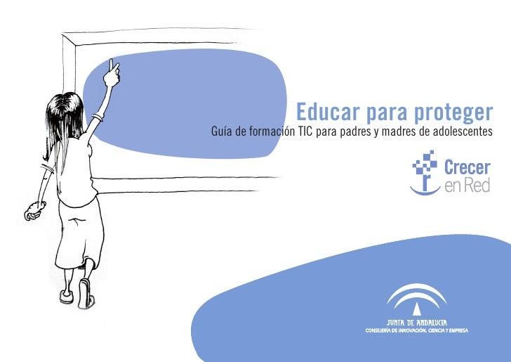 Educar para protegerGuía de formación TIC para padres y madres de adolescentes