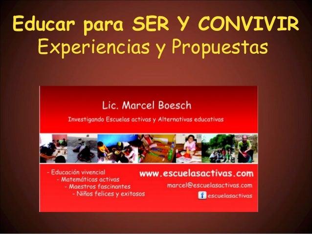 Educar para SER Y CONVIVIR Experiencias y Propuestas