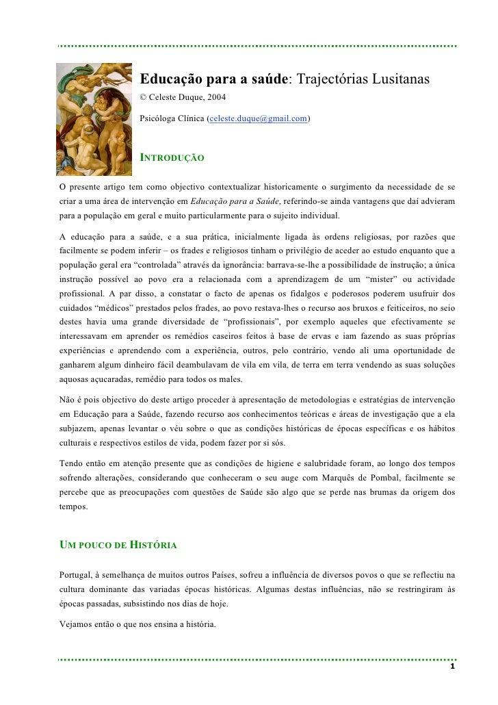 Educação para a saúde: Trajectórias Lusitanas                       © Celeste Duque, 2004                        Psicóloga...