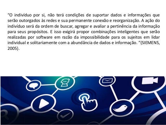 """""""O indivíduo por si, não terá condições de suportar dados e informações que serão outorgados às redes e sua permanente con..."""