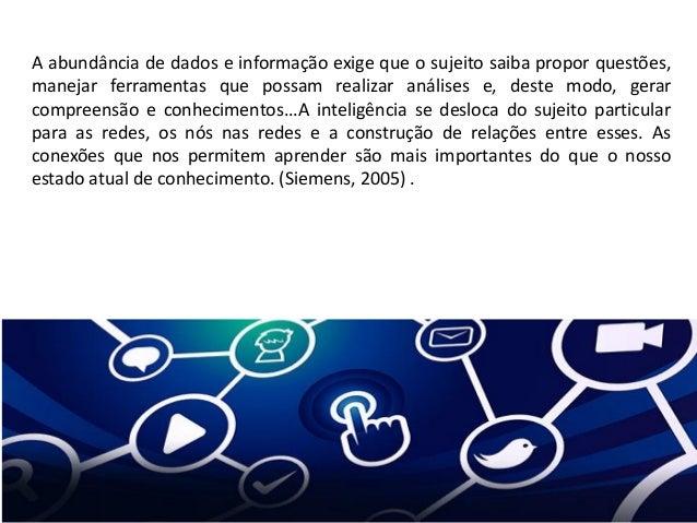 A abundância de dados e informação exige que o sujeito saiba propor questões, manejar ferramentas que possam realizar anál...