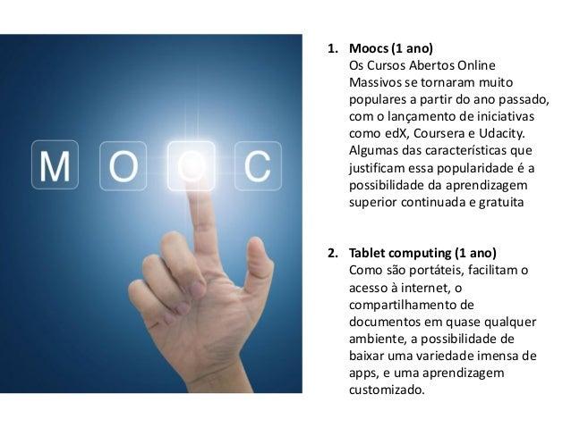 3. Gamificação (2 a 3 anos) Que tem como objetivo promover o engajamento dos alunos, uma vez que desafia seus conhecimento...