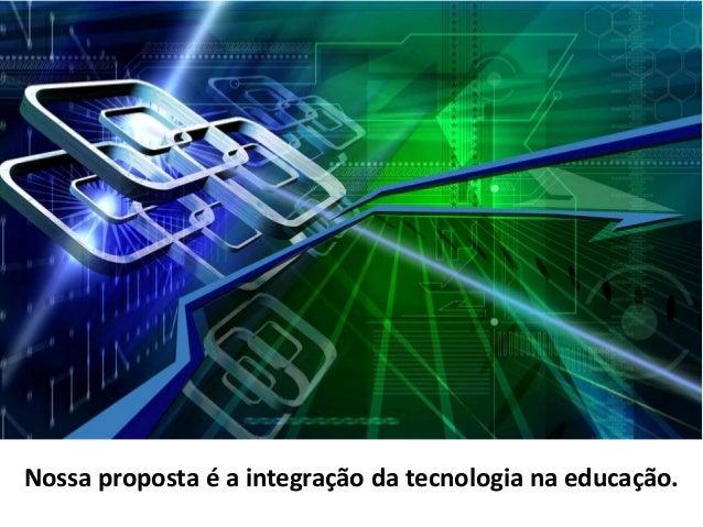 O primeiro é usar a tecnologia no processo de ensino e de aprendizagem. O segundo e mais importante, é o desenvolvimento d...