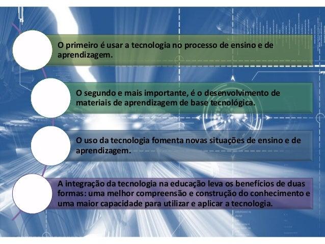 O objetivo é usar a tecnologia para melhorar a formação dos estudantes vinculando o currículo com propostas inovadoras que...