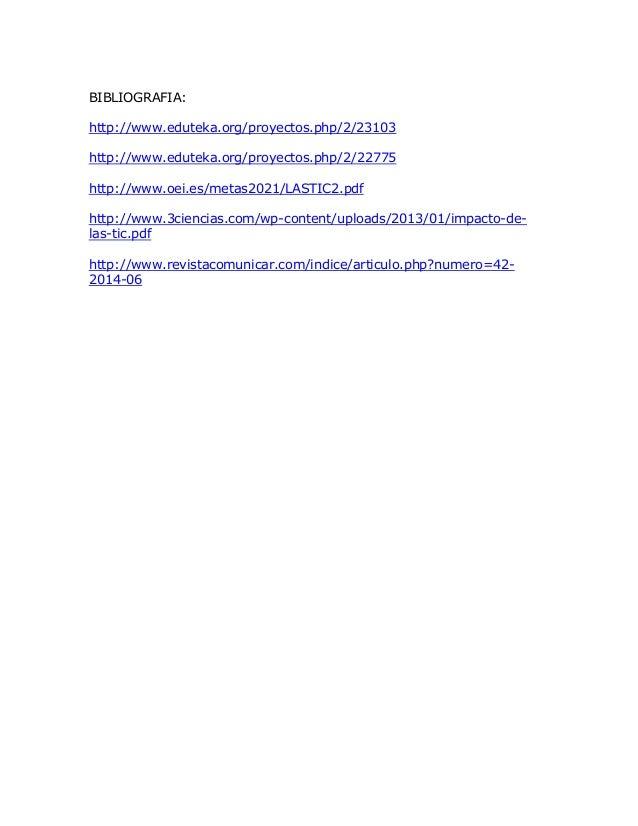 BIBLIOGRAFIA:  http://www.eduteka.org/proyectos.php/2/23103  http://www.eduteka.org/proyectos.php/2/22775  http://www.oei....