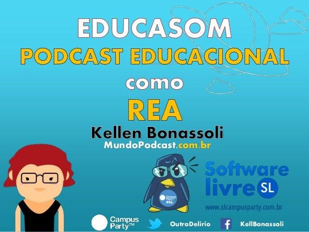 OutroDelirio KellBonassoli MundoPodcast.com.br