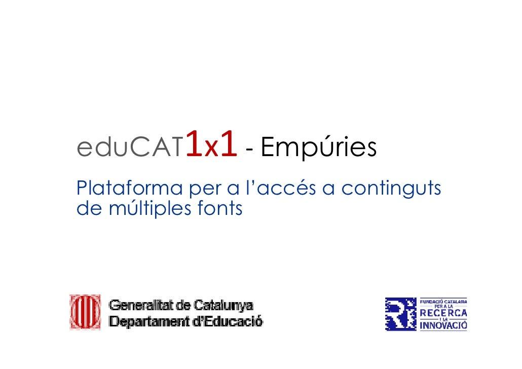 eduCAT1x1 - Empúries Plataforma per a l'accés a continguts de múltiples fonts