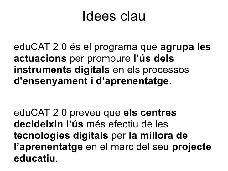 Idees claueduCAT 2.0 és el programa que agrupa lesactuacions per promoure l'ús delsinstruments digitals en els processosd'...