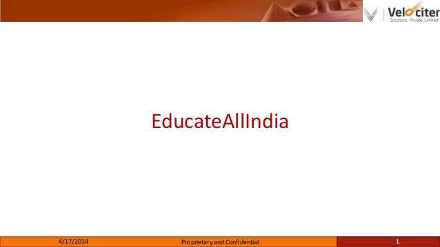 EducateAllIndia 4/17/2014 Proprietary and Confidential 1