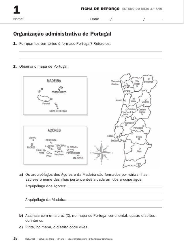 1 FICHA DE REFORÇO ESTUDO DO MEIO 3.º ANO  Nome: Data: / /  Organização administrativa de Portugal  1. Por quantos territó...