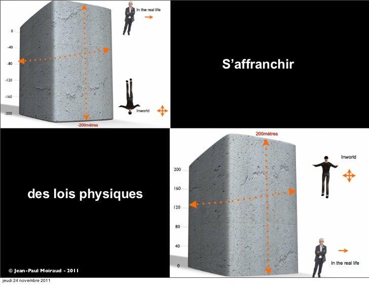 S'affranchir           des lois physiques  © Jean-Paul Moiraud - 2011jeudi 24 novembre 2011