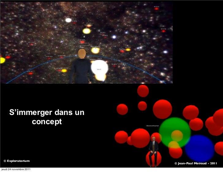 S'immerger dans un          concept © Exploratorium                          © Jean-Paul Moiraud - 2011jeudi 24 novembre 2...