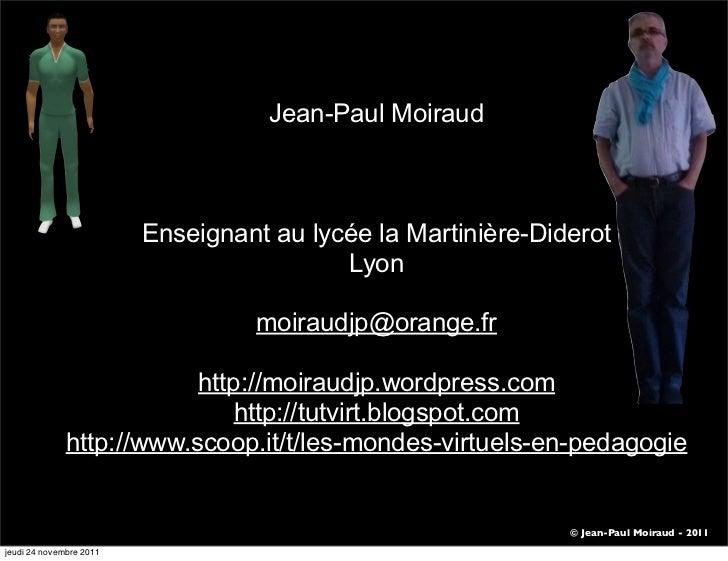 Jean-Paul Moiraud                         Enseignant au lycée la Martinière-Diderot                                       ...