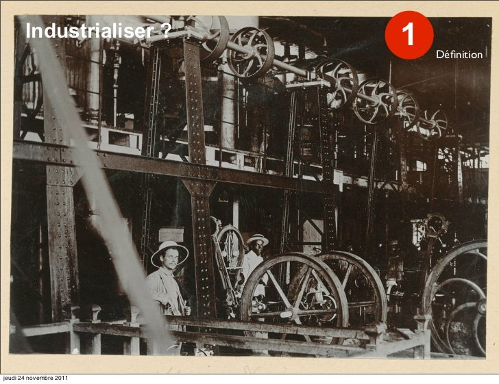 Industrialiser ?   1   Définitionjeudi 24 novembre 2011