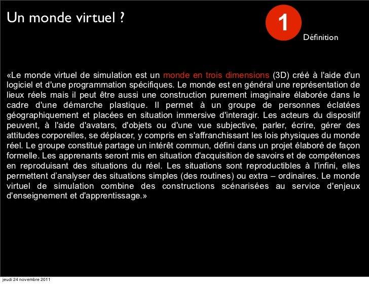 Un monde virtuel ?                                                                        1      Définition «Le monde virtu...