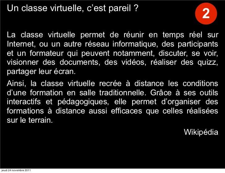 Un classe virtuelle, c'est pareil ?                                                         2   La classe virtuelle permet...