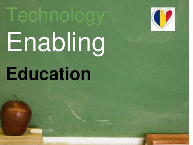 Technology  Enabling  Education