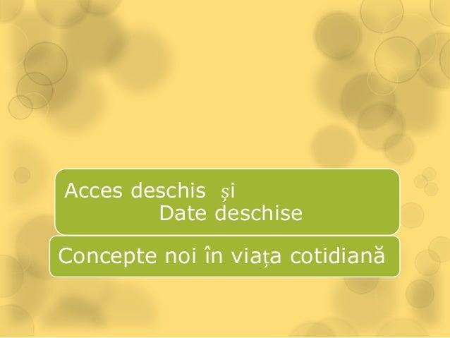 Acces deschis și Date deschise  Concepte noi în viața cotidiană