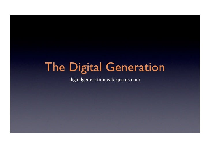 The Digital Generation     digitalgeneration.wikispaces.com