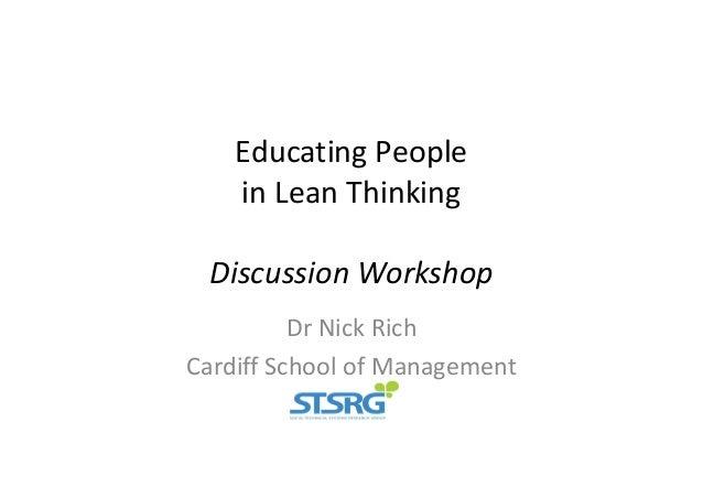 EducatingPeople inLeanThinking DiscussionWorkshop DrNickRich CardiffSchoolofManagement
