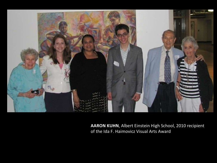 AARON KUHN , Albert Einstein High School, 2010 recipient of the Ida F. Haimovicz Visual Arts Award