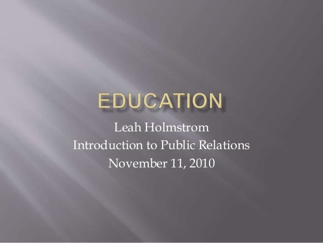 Leah Holmstrom Introduction to Public Relations November 11, 2010