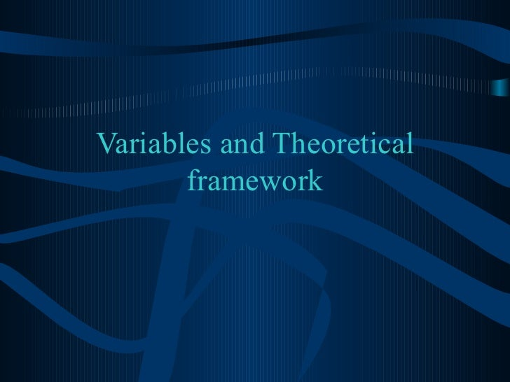 Variables and Theoretical framework