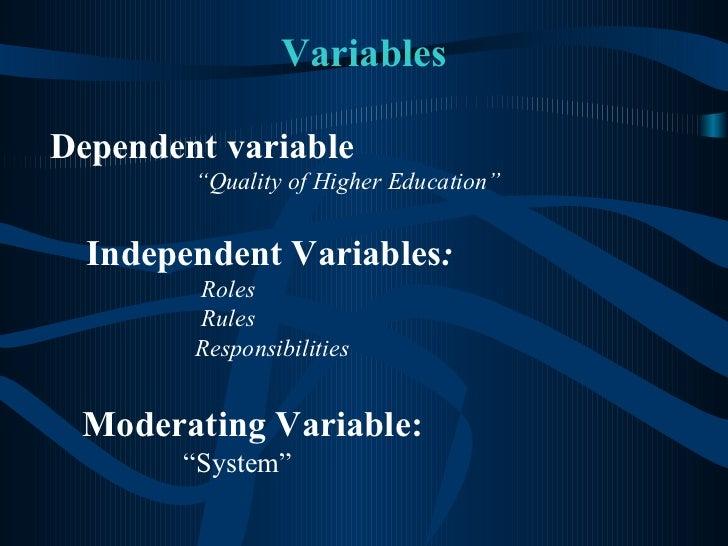 """Variables <ul><li>Dependent variable   </li></ul><ul><ul><li>"""" Quality of Higher Education"""" </li></ul></ul><ul><ul><li>Ind..."""