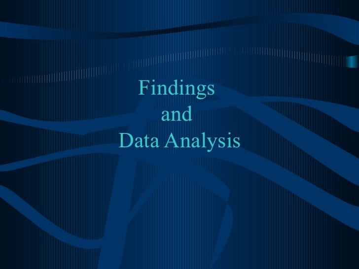 Findings  and  Data Analysis