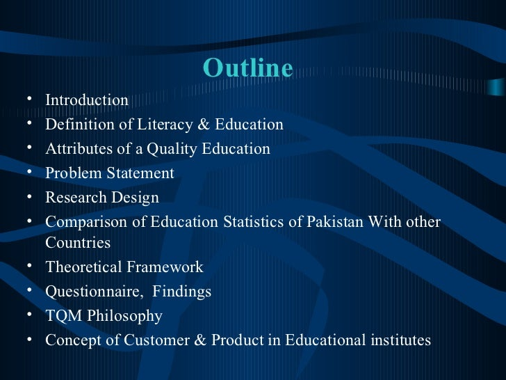 Outline <ul><li>Introduction </li></ul><ul><li>Definition of Literacy & Education  </li></ul><ul><li>Attributes of a Quali...