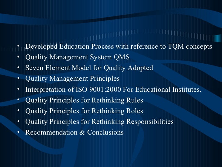 <ul><li>Developed Education Process with reference to TQM concepts </li></ul><ul><li>Quality Management System QMS </li></...