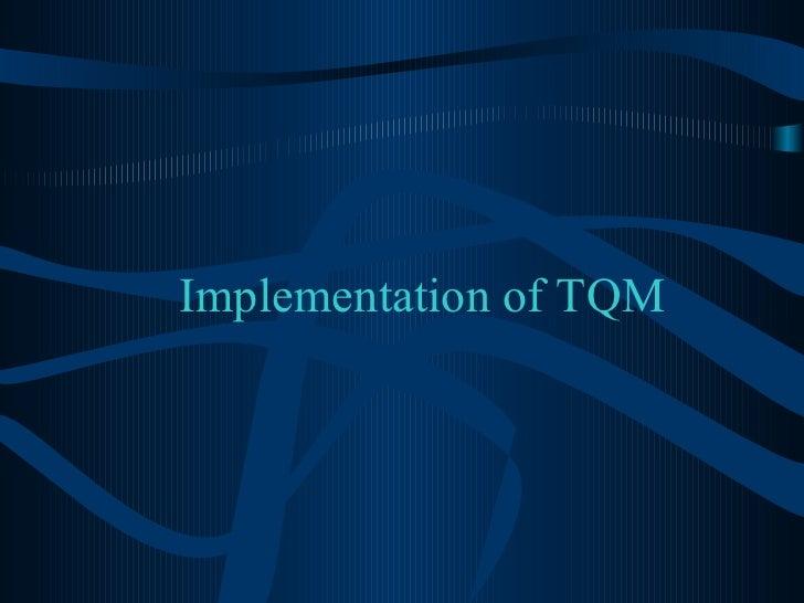 Implementation of TQM