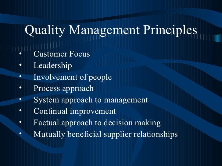 Quality Management Principles <ul><li>Customer Focus </li></ul><ul><li>Leadership </li></ul><ul><li>Involvement of people ...