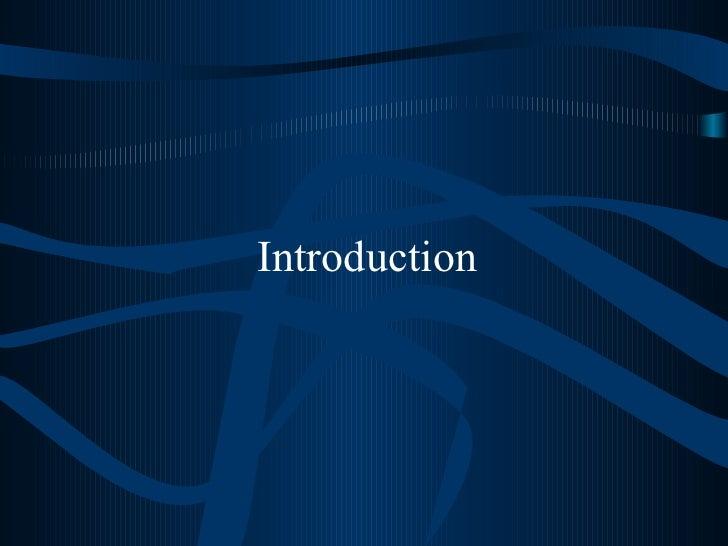 <ul><li>Introduction </li></ul>