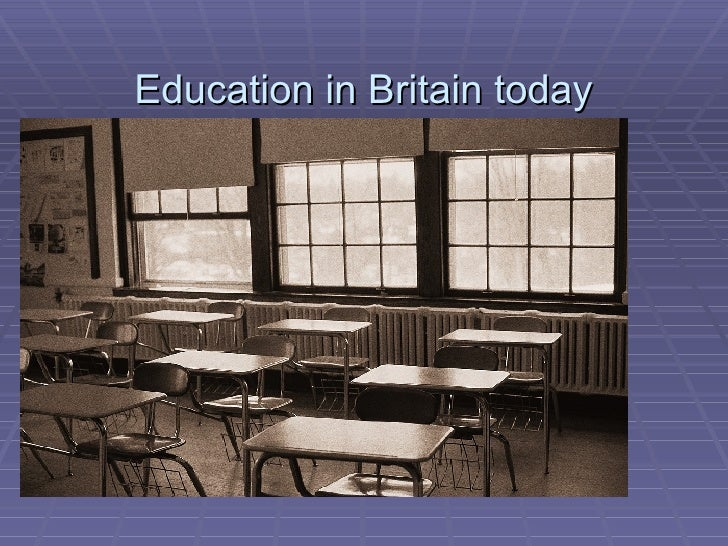 Education in Britain today