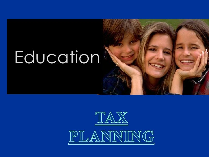 Education<br />TAX PLANNING <br />