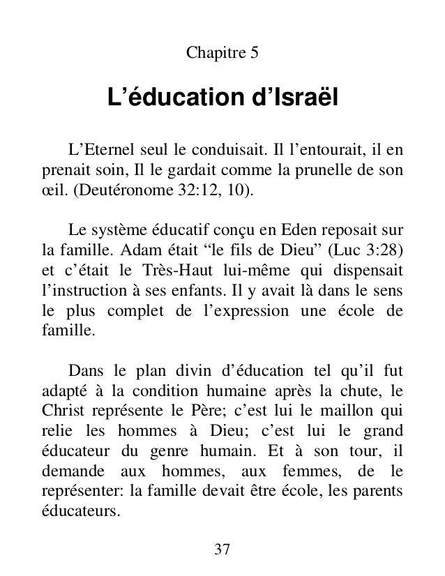 Chapitre 5 L'éducation d'Israël L'Eternel seul le conduisait. Il l'entourait, il en prenait soin, Il le gardait comme la p...