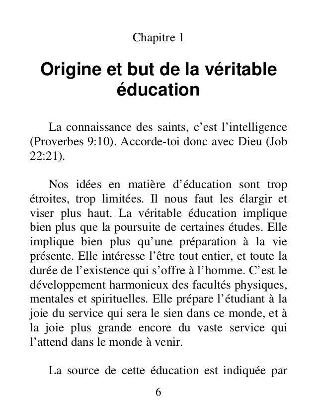 Chapitre 1 Origine et but de la véritable éducation La connaissance des saints, c'est l'intelligence (Proverbes 9:10). Acc...
