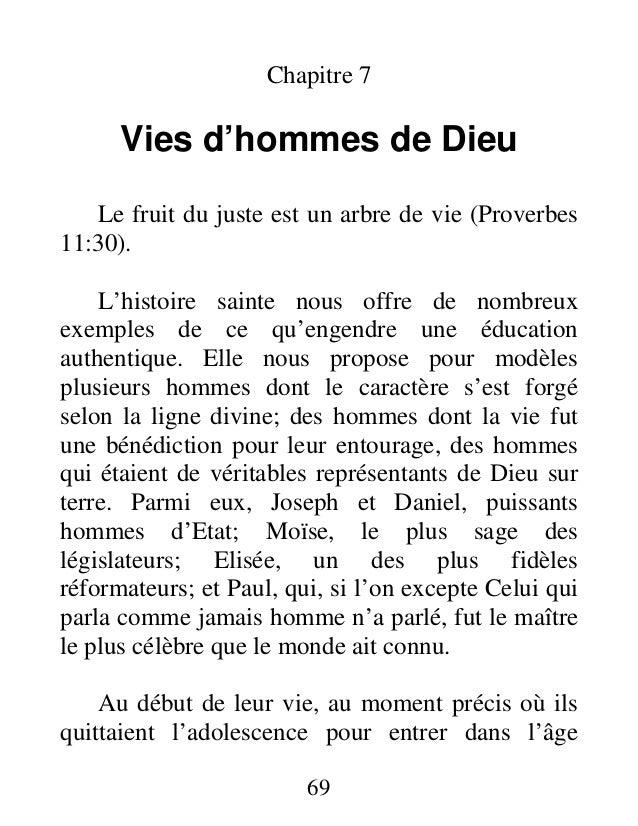 Chapitre 7 Vies d'hommes de Dieu Le fruit du juste est un arbre de vie (Proverbes 11:30). L'histoire sainte nous offre de ...
