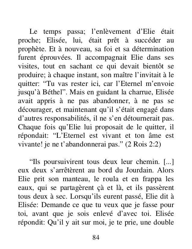 Le temps passa; l'enlèvement d'Elie était proche; Elisée, lui, était prêt à succéder au prophète. Et à nouveau, sa foi et ...