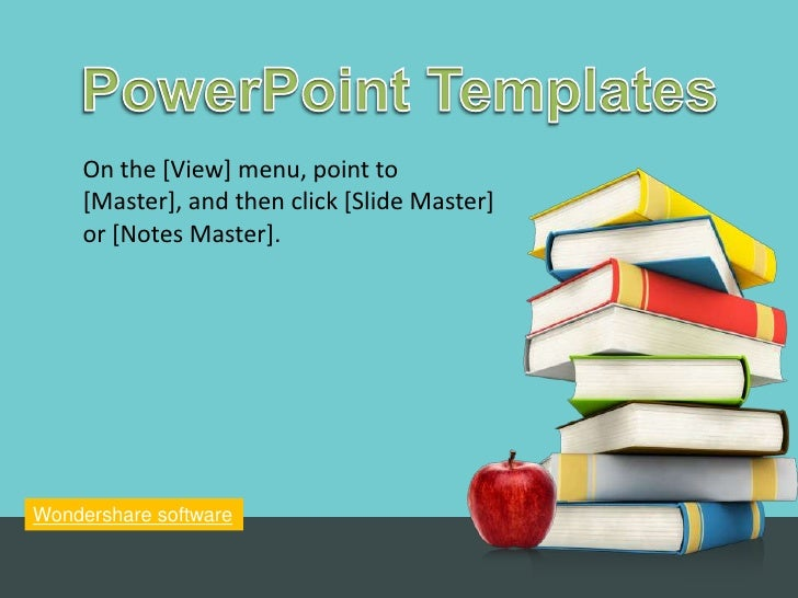 PowerPoint Templates<br />PowerPoint Templates<br />On the [View] menu, point to [Master], and then click [Slide Master] o...