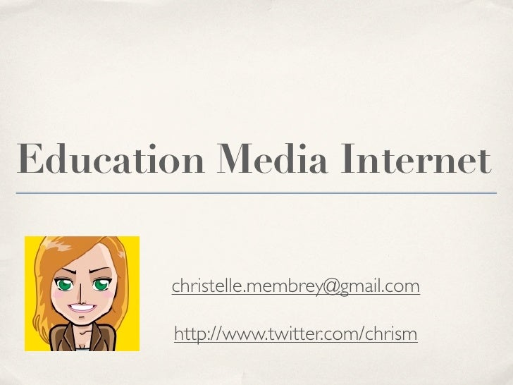 Education Media Internet         christelle.membrey@gmail.com         http://www.twitter.com/chrism