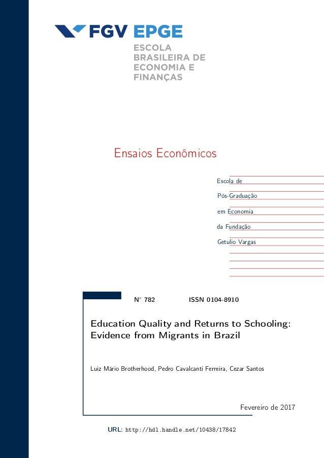 Ensaios Econômicos Escola de Pós-Graduação em Economia da Fundação Getulio Vargas N◦ 782 ISSN 0104-8910 Education Quality ...