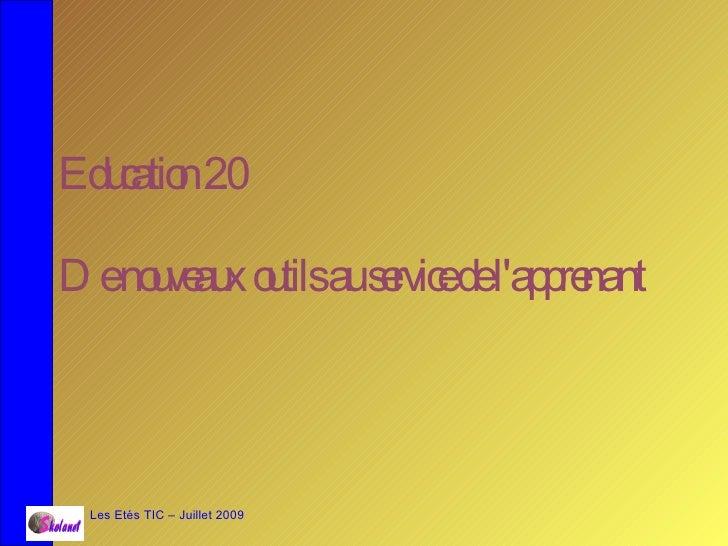 Eduatio 2    c n .0  D eno ve x o tilsaus rvic del'ap re      u au u         e e         p nant      Les Etés TIC – Juille...