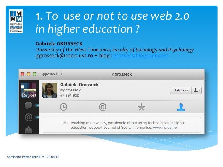 1.	  To	  	  use	  or	  not	  to	  use	  web	  2.0	  	                      in	  higher	  education	  ?	                  ...