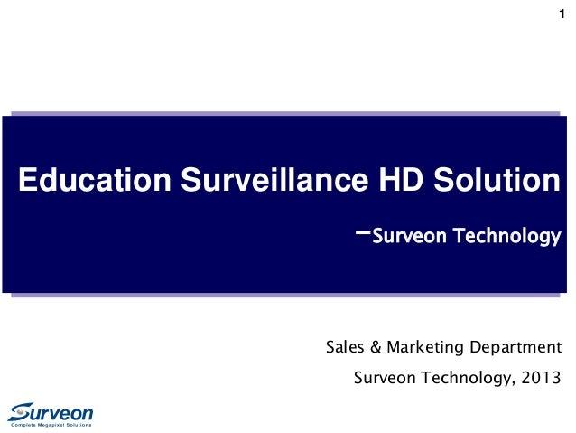 1 Education Surveillance HD Solution -Surveon Technology Sales & Marketing Department Surveon Technology, 2013
