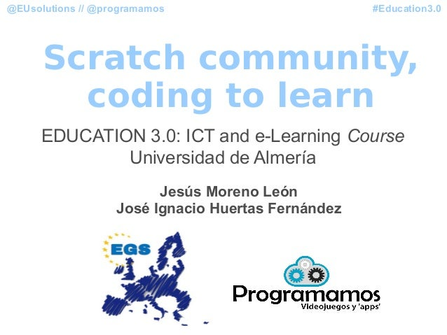 #Education3.0@EUsolutions // @programamos Scratch community, coding to learn EDUCATION 3.0: ICT and e-Learning Course Univ...